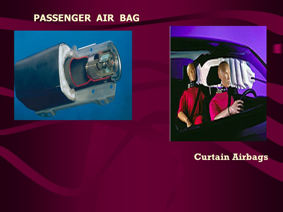 PASSENGER AIR BAG Curtain Airbags