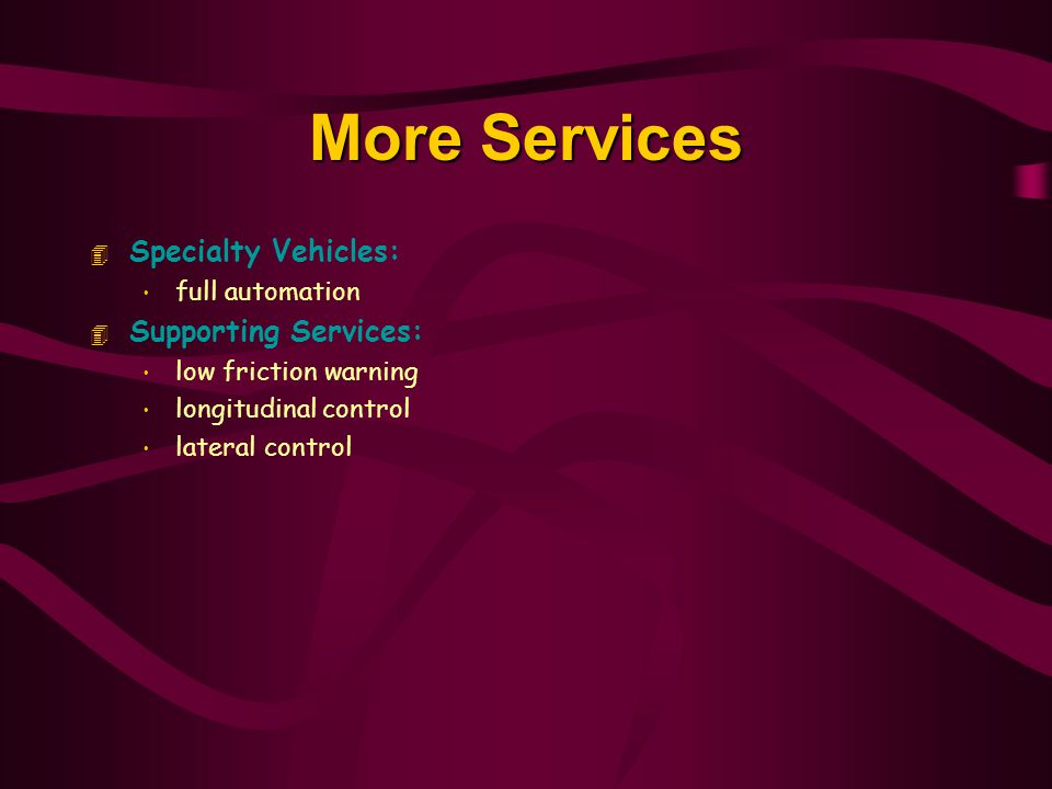 More Services Specialty Vehicles: Supporting Services: full automation