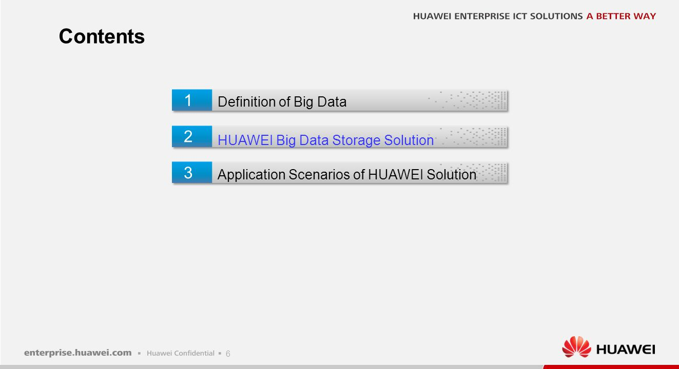 Contents 1 2 3 Definition of Big Data HUAWEI Big Data Storage Solution