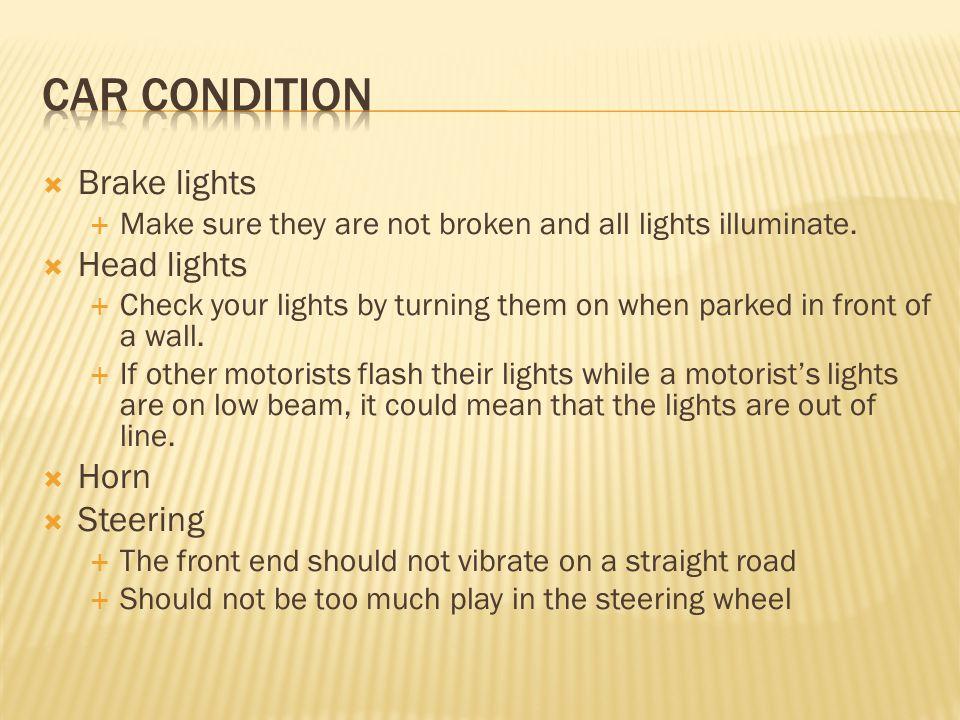Car condition Brake lights Head lights Horn Steering