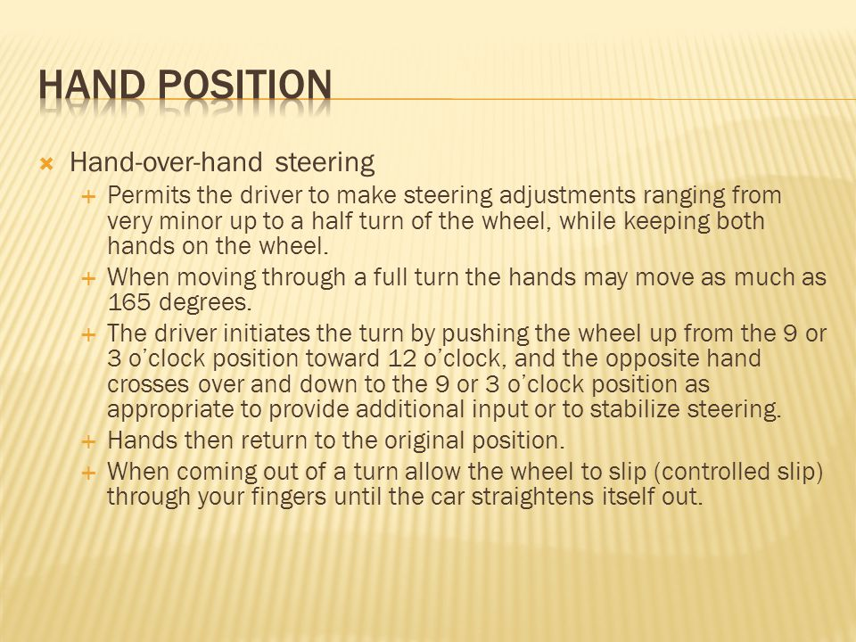 Hand position Hand-over-hand steering