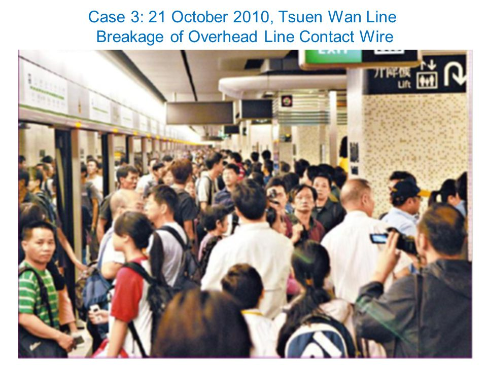 Case 3: 21 October 2010, Tsuen Wan Line Breakage of Overhead Line Contact Wire