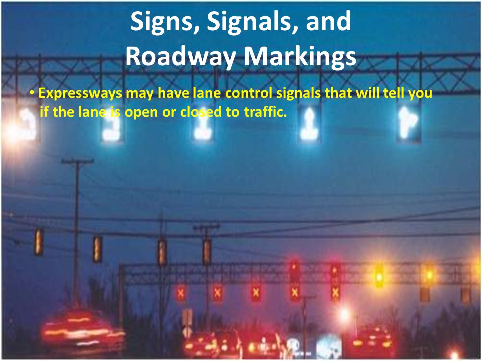 Signs, Signals, and Roadway Markings