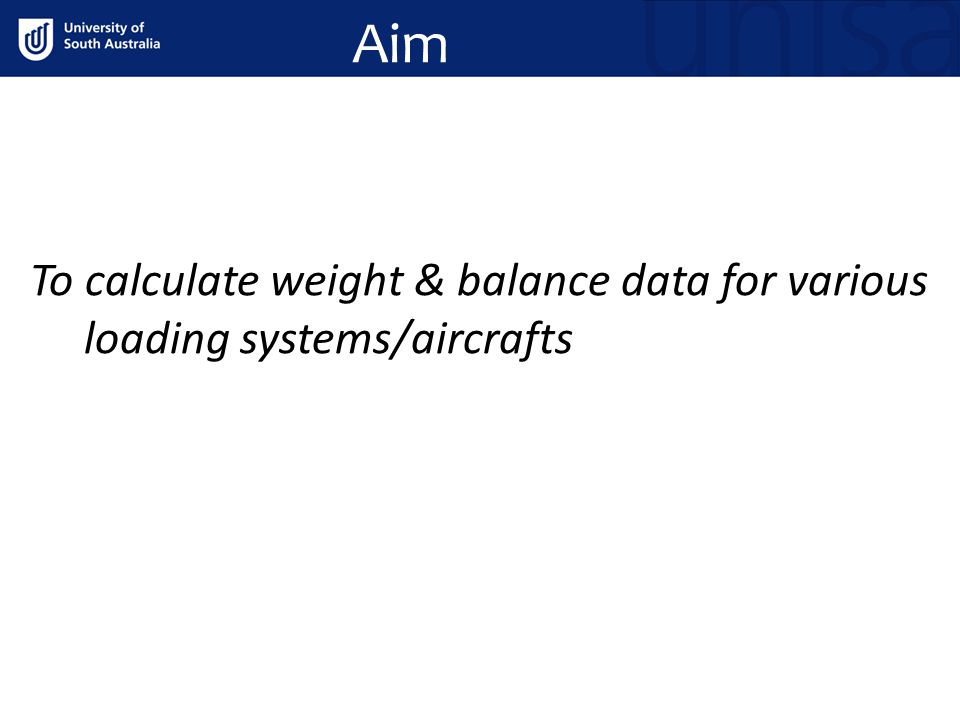Aim To calculate weight & balance data for various loading systems/aircrafts