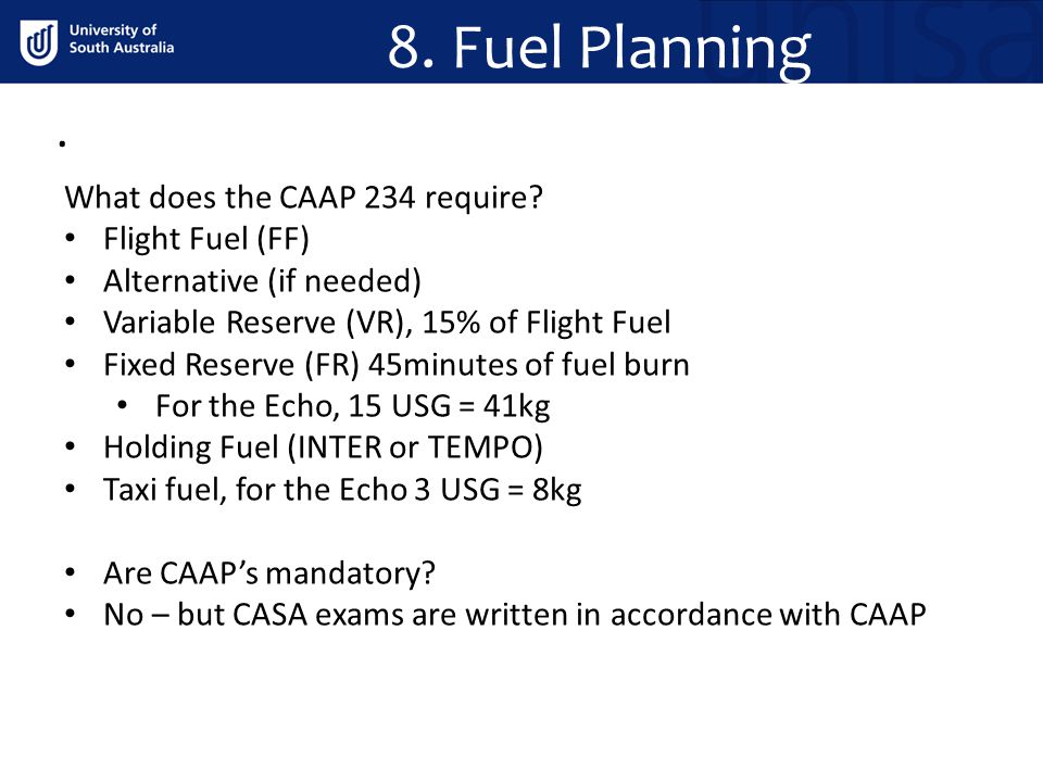 8. Fuel Planning . What does the CAAP 234 require Flight Fuel (FF)