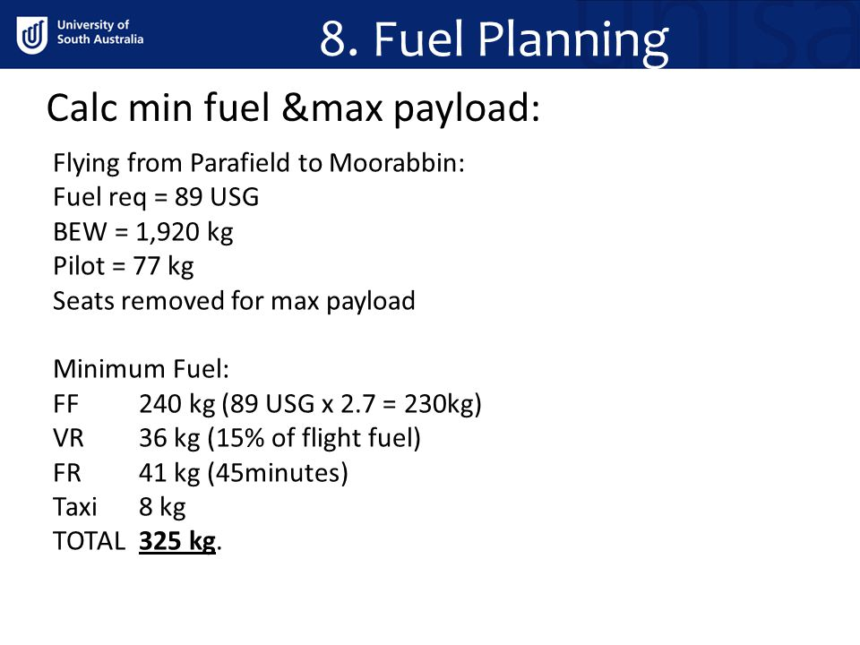 8. Fuel Planning Calc min fuel &max payload: