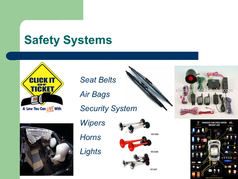 Safety Systems Seat Belts Air Bags Security System Wipers Horns Lights