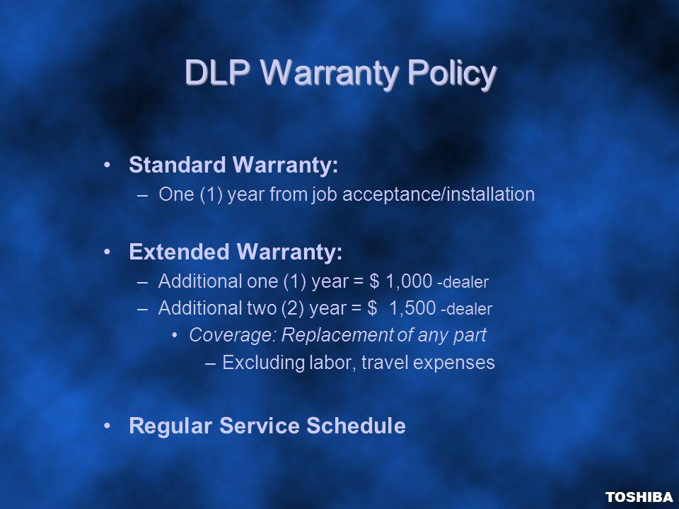 DLP Warranty Policy Standard Warranty: Extended Warranty: