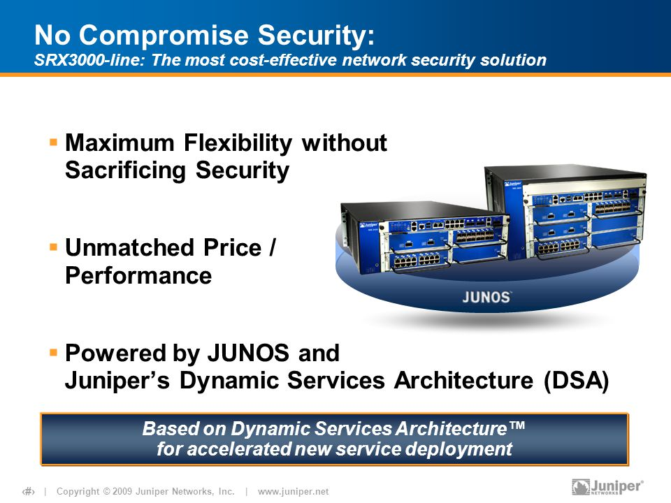 No Compromise Security: SRX3000-line: The most cost-effective network security solution