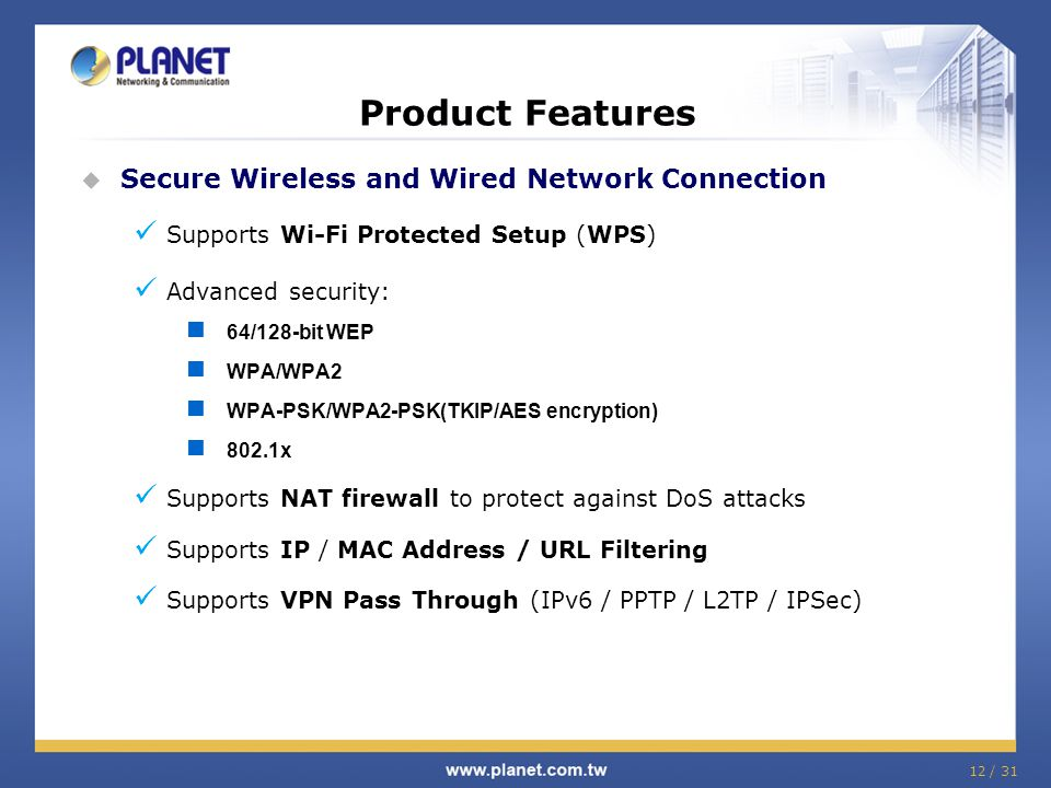 Product Features Secure Wireless and Wired Network Connection