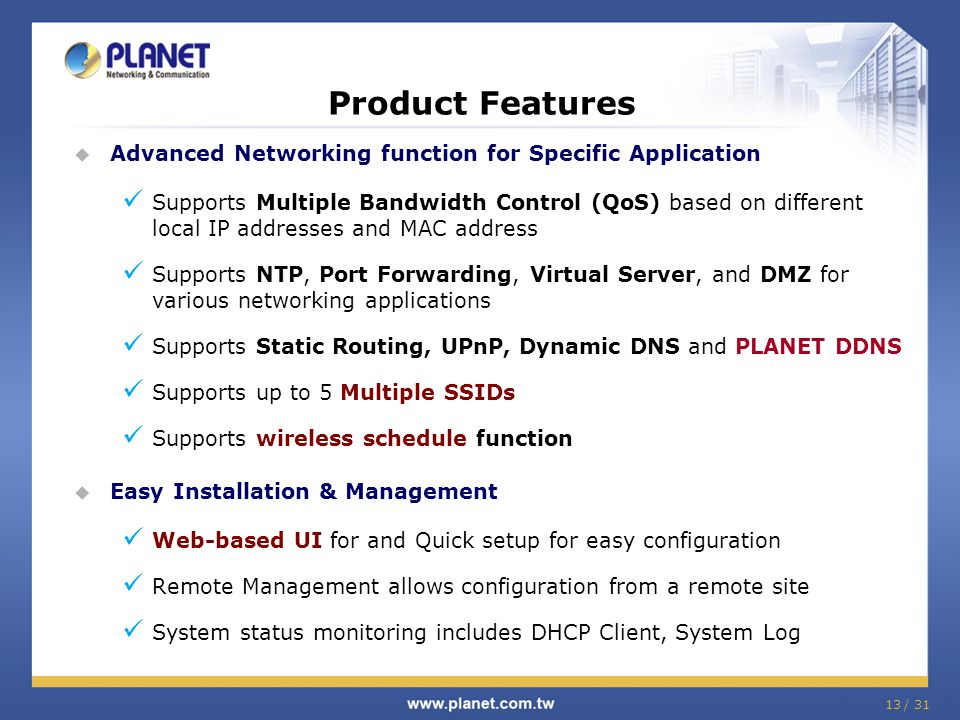 Product Features Advanced Networking function for Specific Application