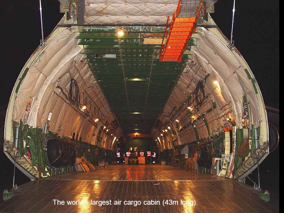 The world s largest air cargo cabin (43m long).