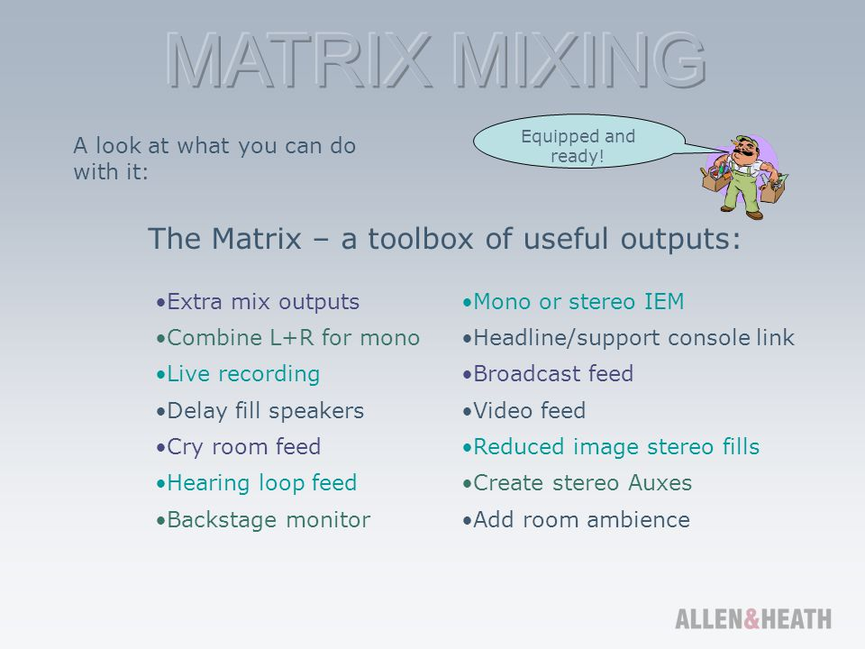 The Matrix – a toolbox of useful outputs: