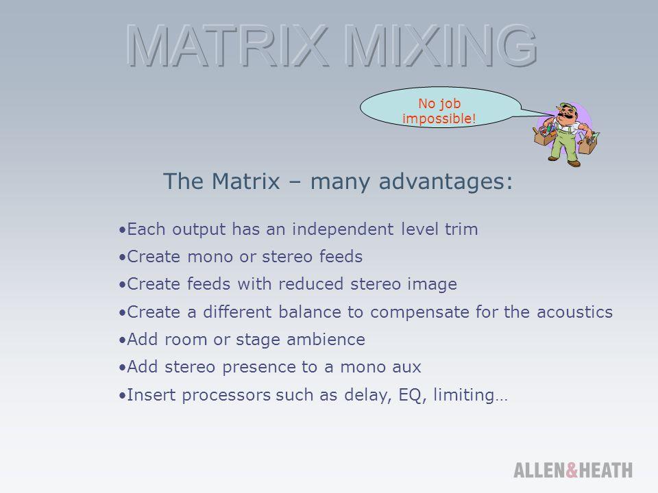 The Matrix – many advantages: