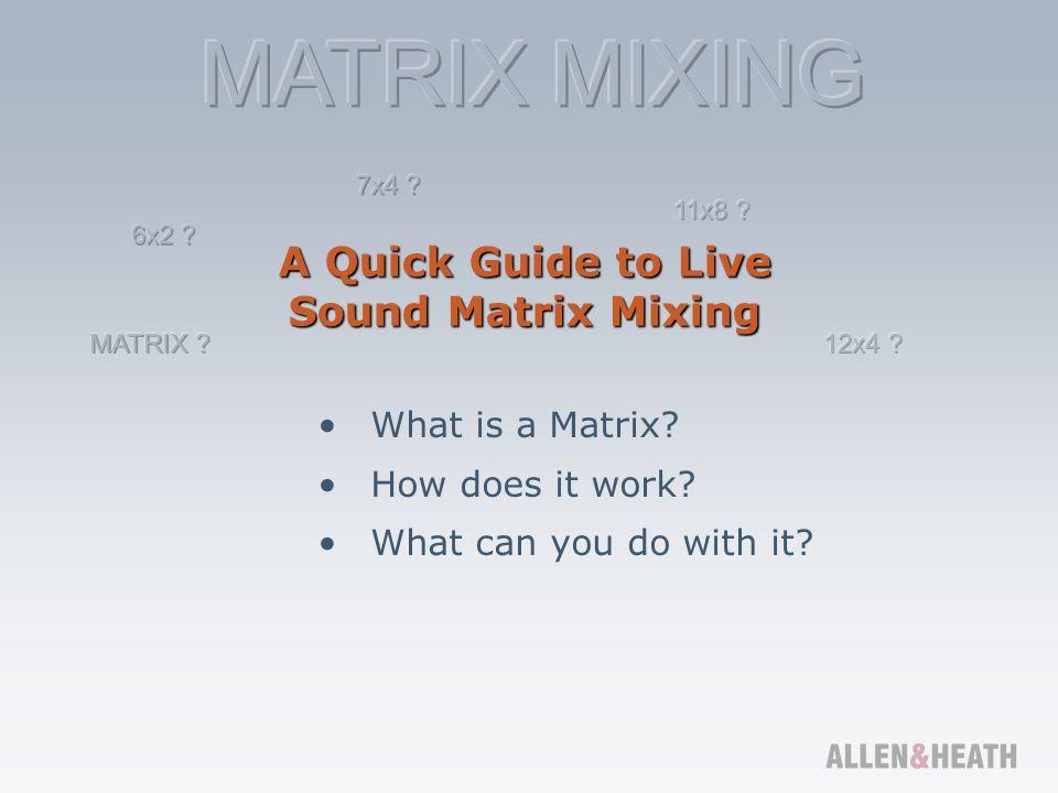 A Quick Guide to Live Sound Matrix Mixing