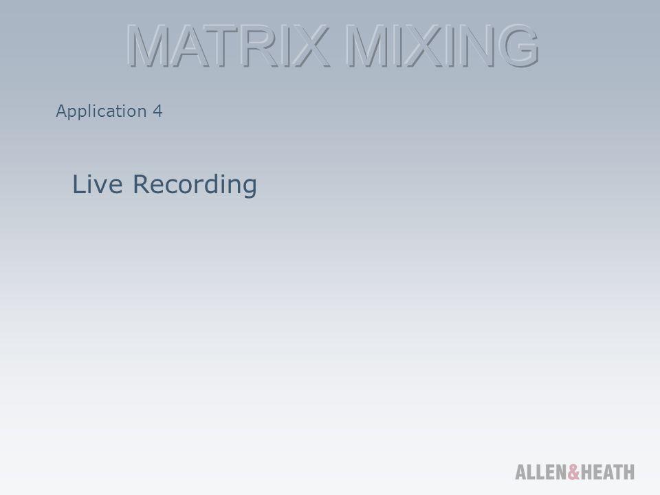 Application 4 Live Recording