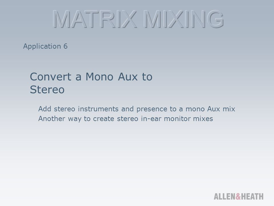 Convert a Mono Aux to Stereo