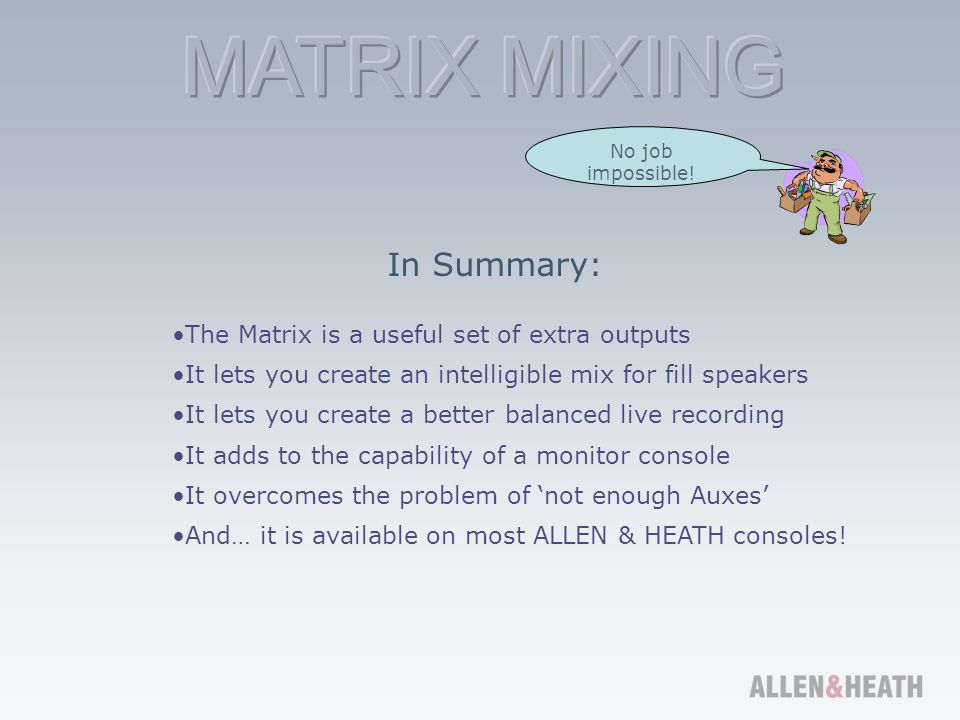 In Summary: The Matrix is a useful set of extra outputs