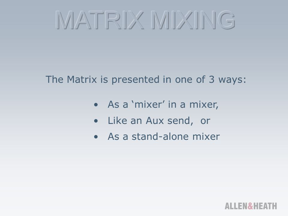 The Matrix is presented in one of 3 ways: