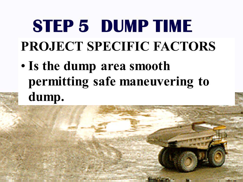 STEP 5 DUMP TIME PROJECT SPECIFIC FACTORS