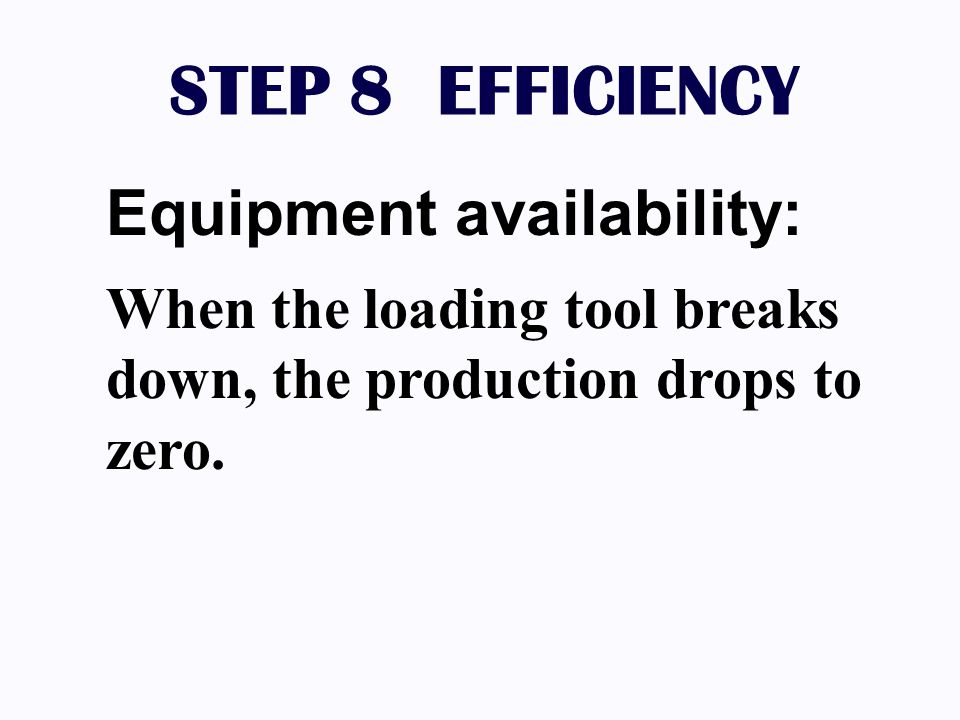 STEP 8 EFFICIENCY Equipment availability: