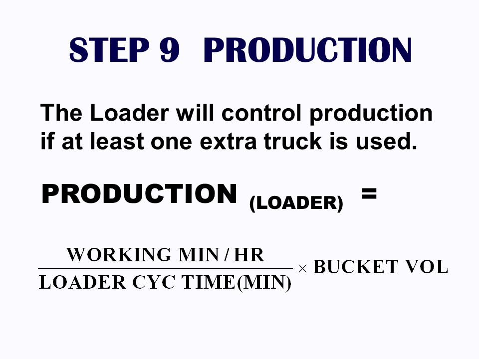 STEP 9 PRODUCTION PRODUCTION (LOADER) =