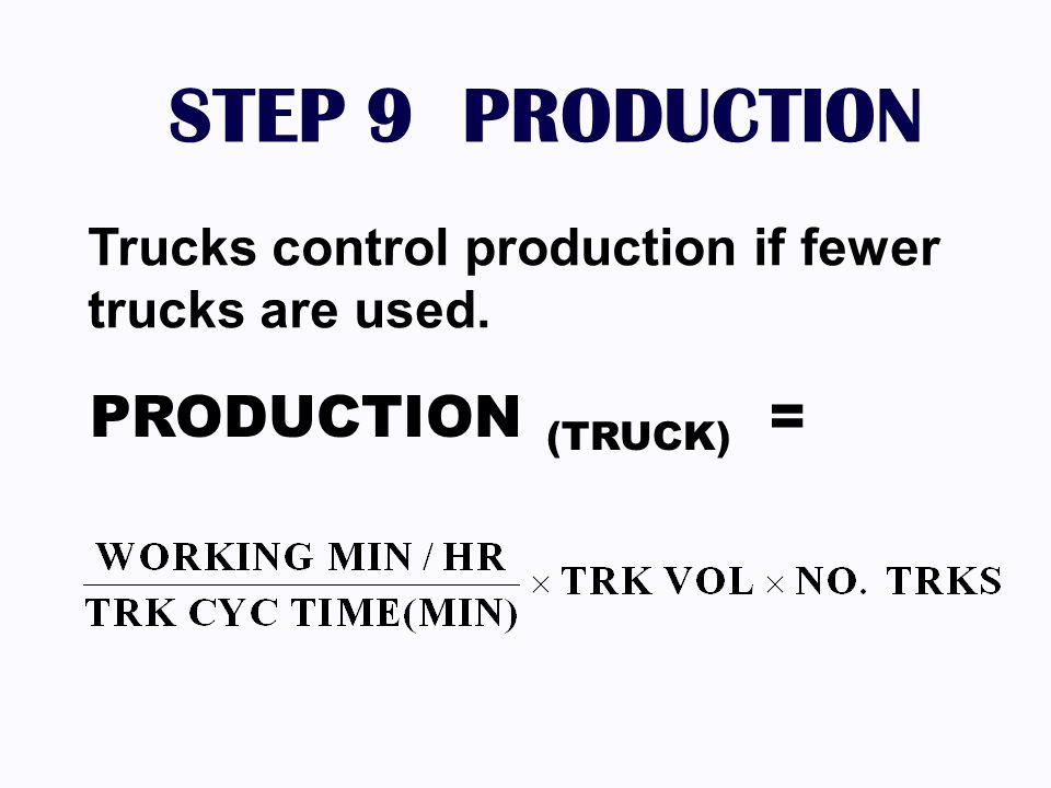 STEP 9 PRODUCTION PRODUCTION (TRUCK) =