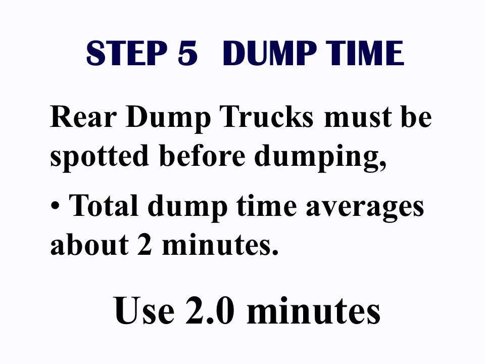 Use 2.0 minutes STEP 5 DUMP TIME