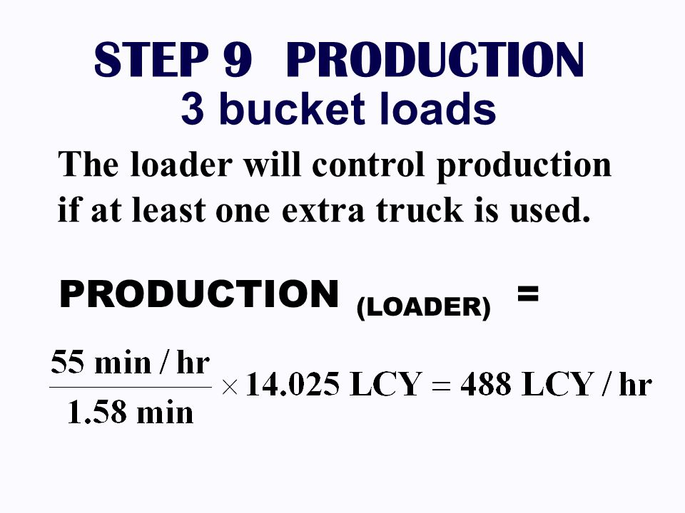 STEP 9 PRODUCTION 3 bucket loads