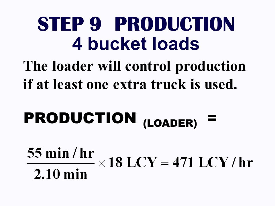 STEP 9 PRODUCTION 4 bucket loads