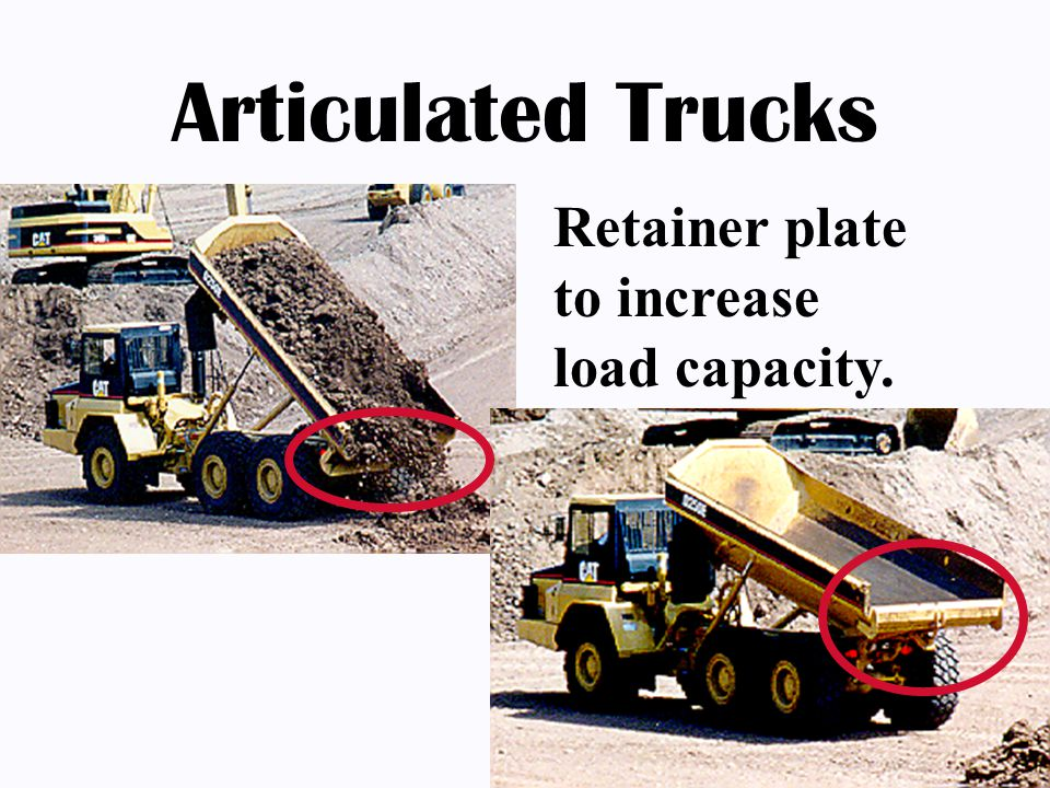 Articulated Trucks Retainer plate to increase load capacity.