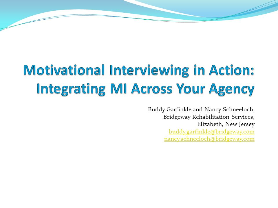 Motivational Interviewing in Action: Integrating MI Across ...