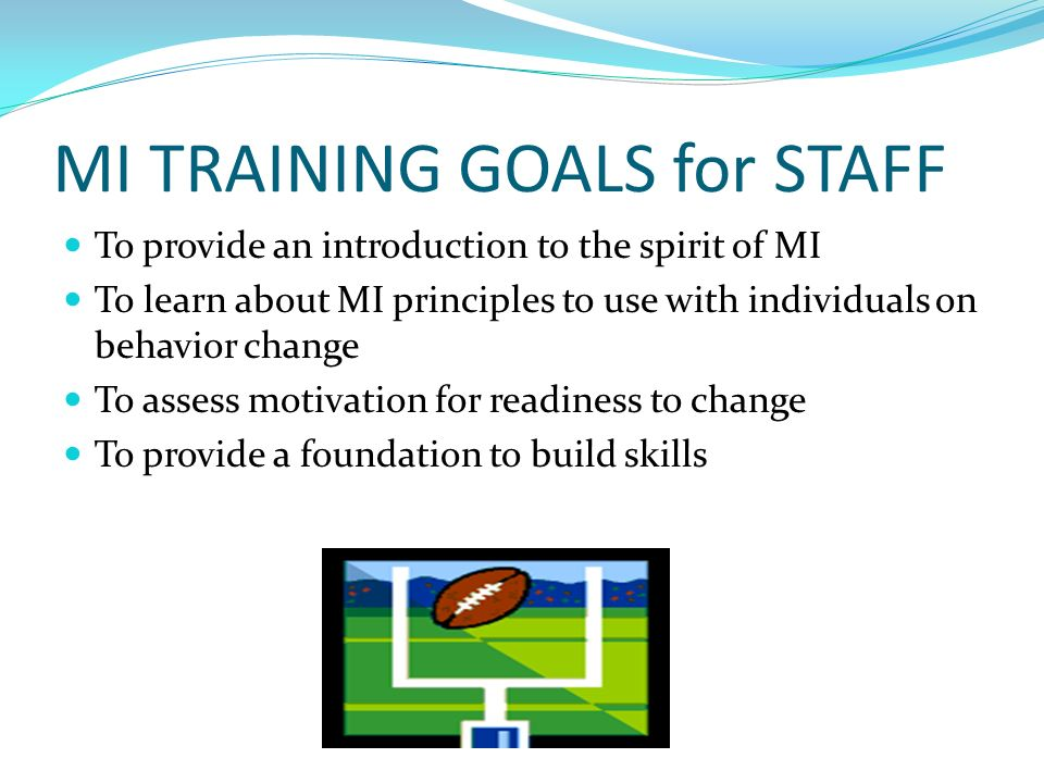 MI TRAINING GOALS for STAFF