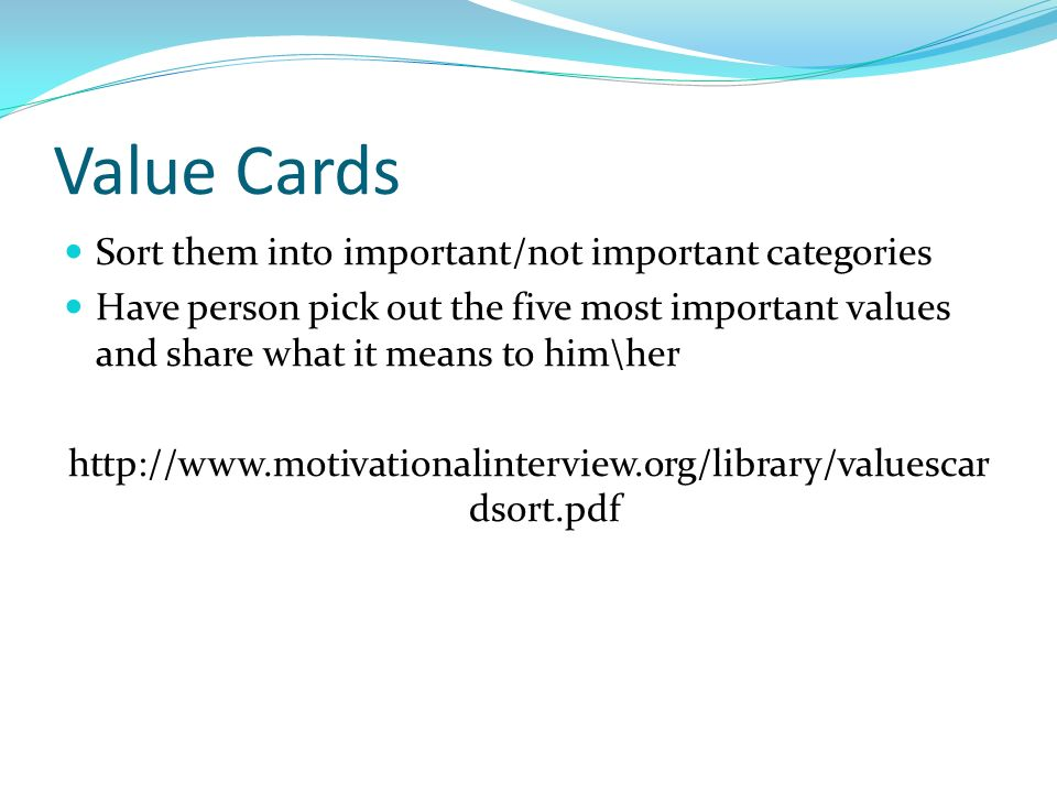 Value Cards Sort them into important/not important categories