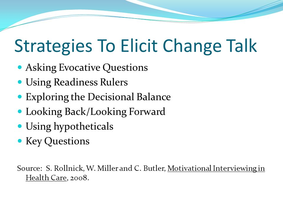 Strategies To Elicit Change Talk