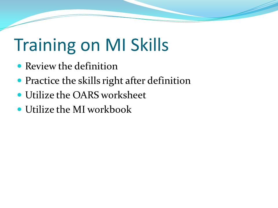Training on MI Skills Review the definition
