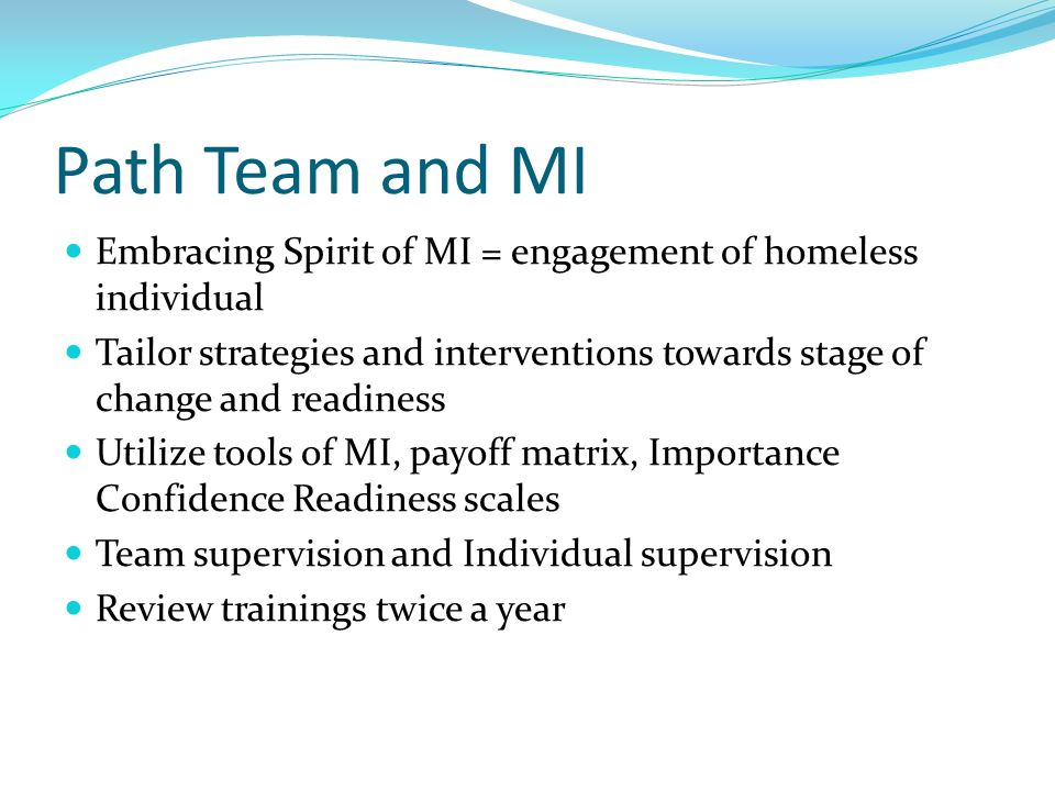 Path Team and MI Embracing Spirit of MI = engagement of homeless individual.