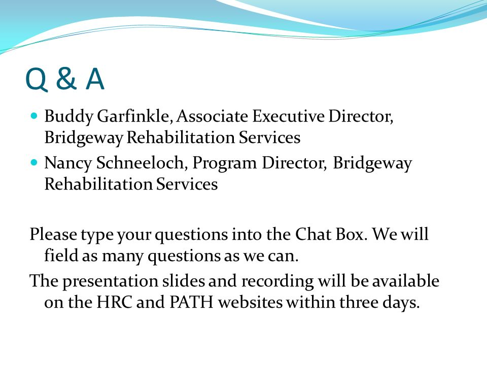 Q & A Buddy Garfinkle, Associate Executive Director, Bridgeway Rehabilitation Services.