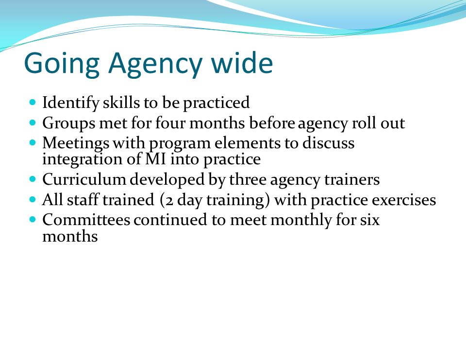 Going Agency wide Identify skills to be practiced