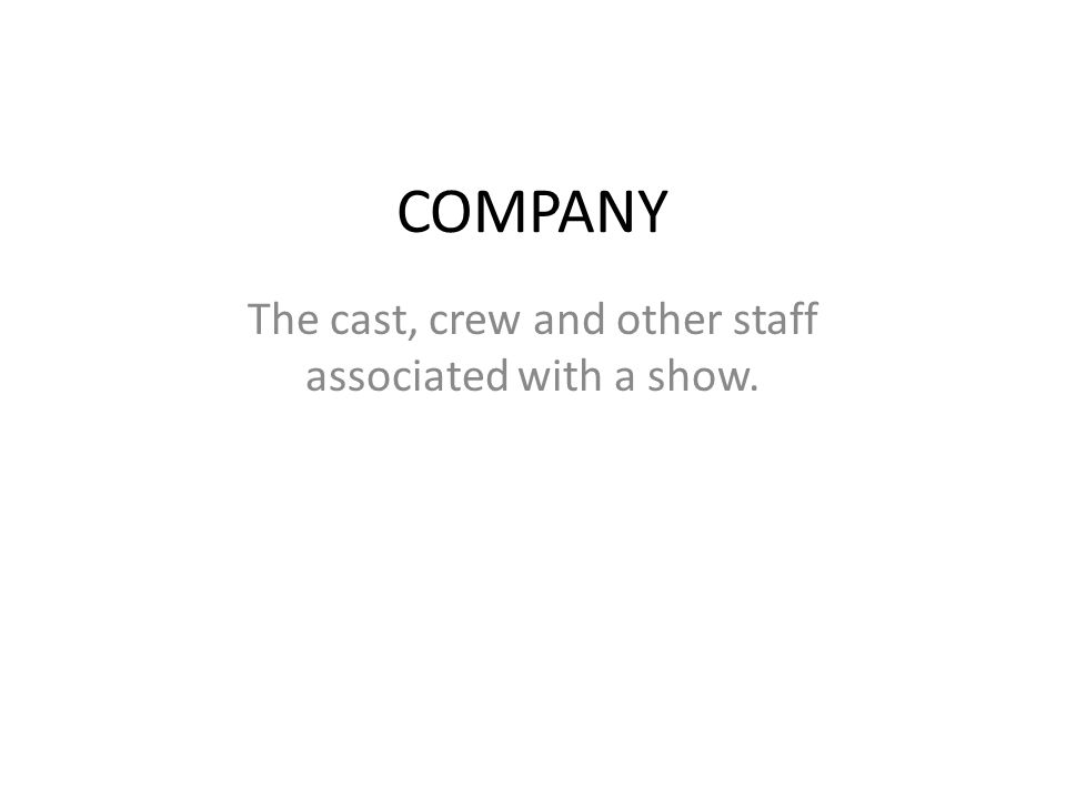 The cast, crew and other staff associated with a show.