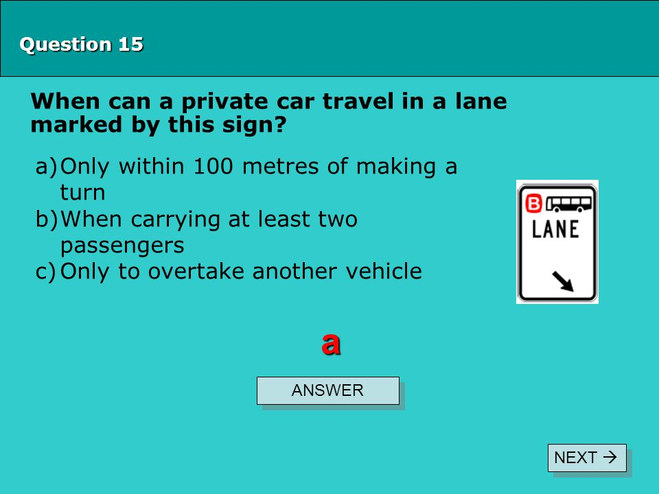 a When can a private car travel in a lane marked by this sign