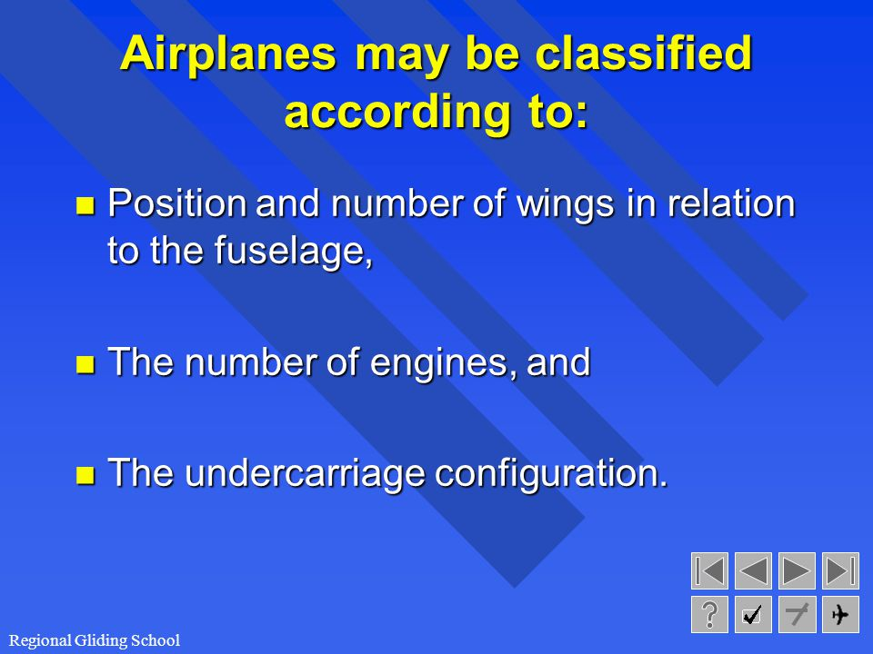 Airplanes may be classified according to: