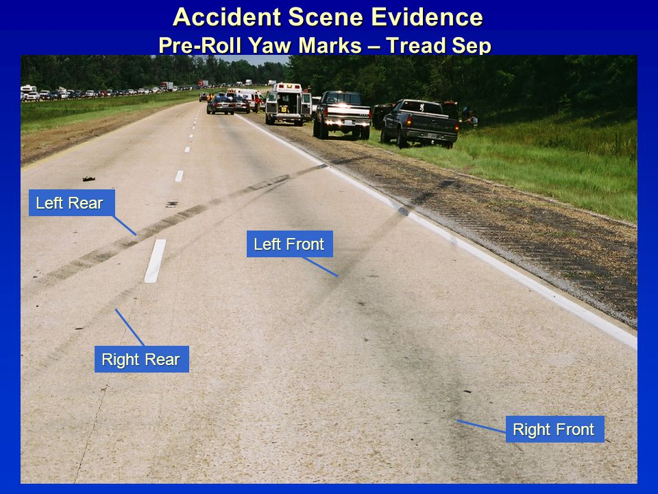 Accident Scene Evidence Pre-Roll Yaw Marks – Tread Sep