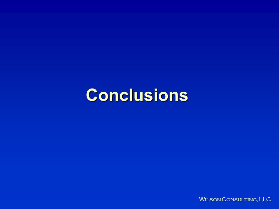 Conclusions Wilson Consulting, LLC