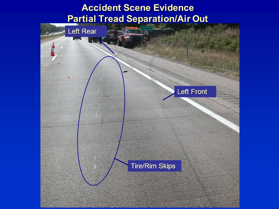 Accident Scene Evidence Partial Tread Separation/Air Out