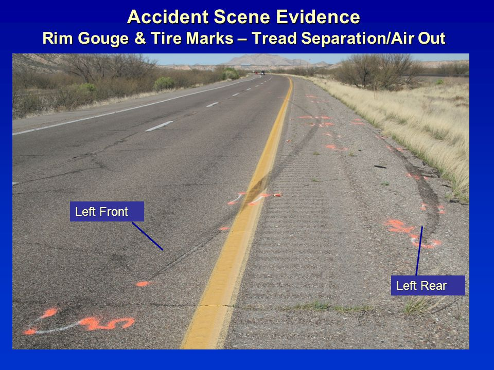 Accident Scene Evidence Rim Gouge & Tire Marks – Tread Separation/Air Out