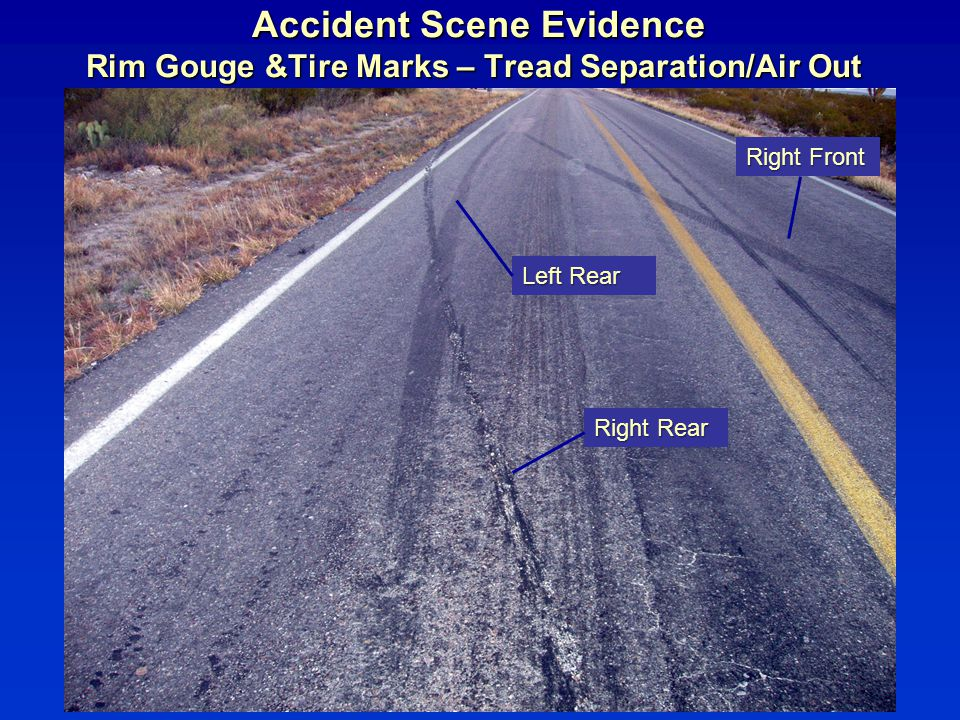 Accident Scene Evidence Rim Gouge &Tire Marks – Tread Separation/Air Out