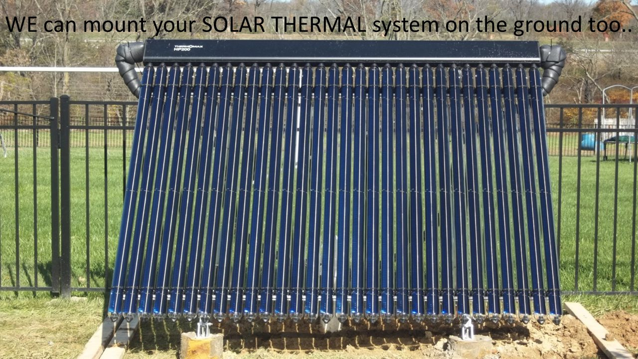 WE can mount your SOLAR THERMAL system on the ground too..