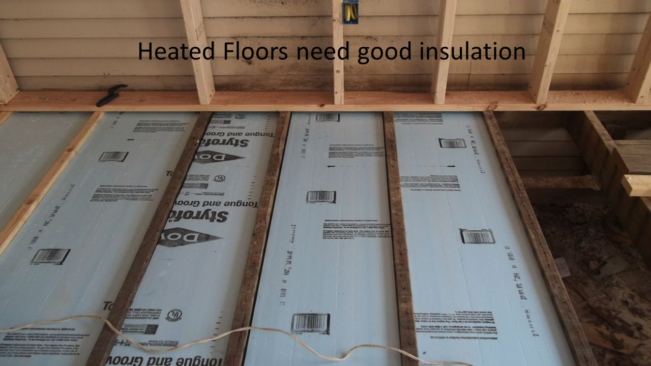 Heated Floors need good insulation