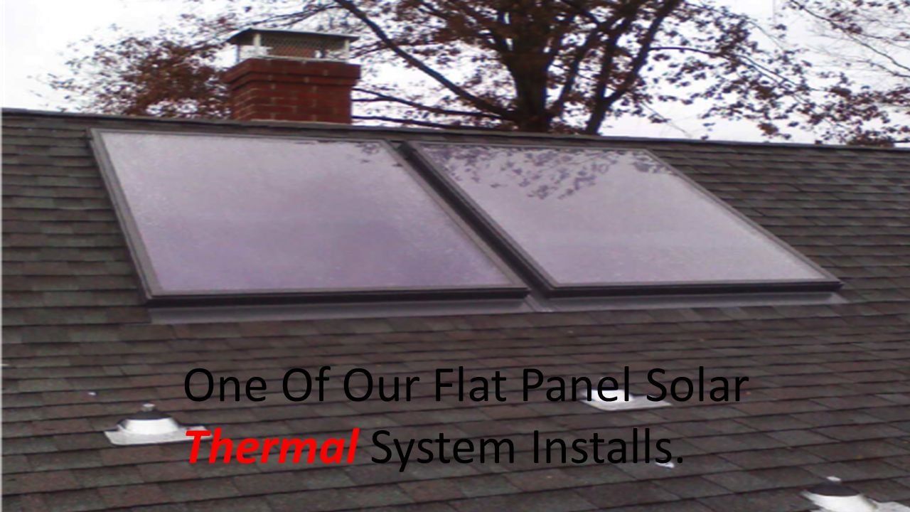 One Of Our Flat Panel Solar